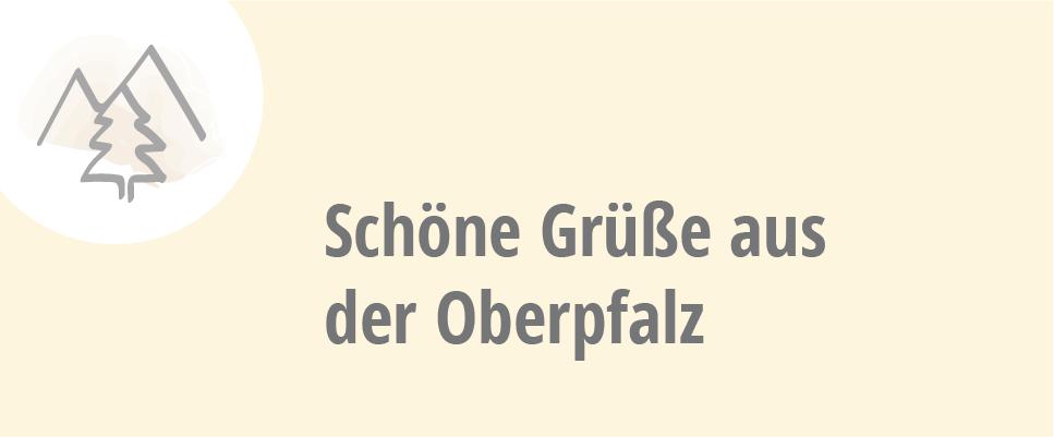 Schöne Grüße aus der Oberpfalz