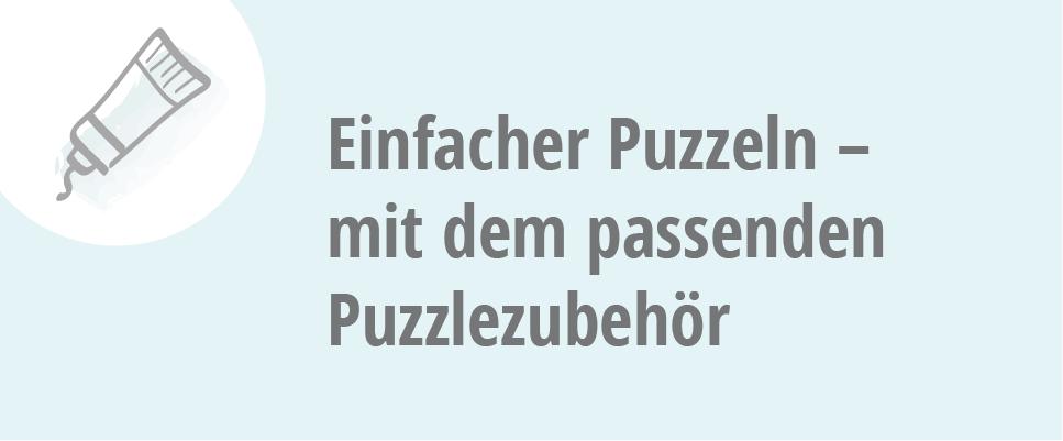 Einfacher Puzzeln - mit dem passenden Puzzlezubehoer