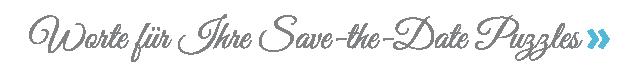 Hilfesprüche für Ihr Save-the-Date Puzzle